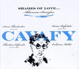 CAVAFY - SHADES OF LOVE W/SONIA THEODORIDOU ATHANASIOS SIMOGLOU, CD