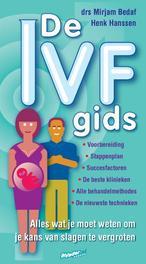 De IVF-gids alles wat je moet weten om je kans van slagen te vergroten, Jan Peter de Bruin, Paperback
