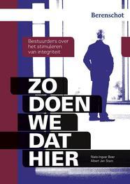 Zo doen we dat hier! bestuurders over het stimuleren van integriteit, Niels-Ingvar Boer, Hardcover