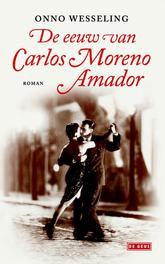 De eeuw van Carlos Moreno Amador Wesseling, Onno, Paperback