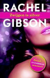 Zwijgen is zilver Rachel Gibson, Paperback