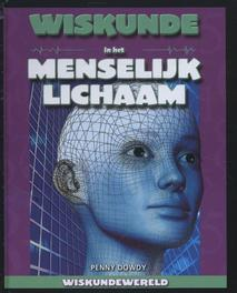 Wiskunde in het menselijk lichaam Wiskundewereld, Penny Dowdy, Hardcover