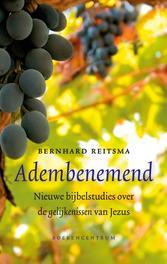 Adembenemend nieuwe bijbelstudies over de gelijkenissen van Jezus, Reitsma, Bernhard, Paperback