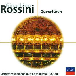 OUVERTUREN ORCHESTRE SYMPHONIQUE DE MONTREAL, CHARLES DUTOIT Audio CD, G. ROSSINI, CD