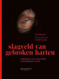 Slagveld van gebroken harten verhalen uit Chaucers the Canterbury tales, Franck, Ed, Hardcover