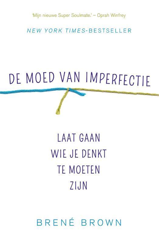 De moed van imperfectie laat gaan wie je denkt te moeten zijn, Brown, Brené, Paperback