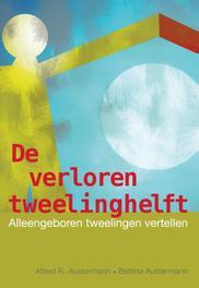 De verloren tweelinghelft alleengeboren tweelingen vertellen, Bettina Austermann, Paperback