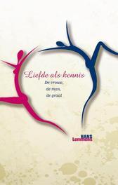 Liefde als kennis de vrouw, de man, de graal, Hans Lemmens, Paperback