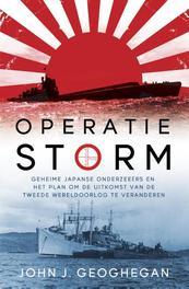 Operatie storm Japanse geheime onderzeeërs en het plan om het verloop van de Tweede Wereldoorlog te veranderen, Geoghegan, John J., Paperback