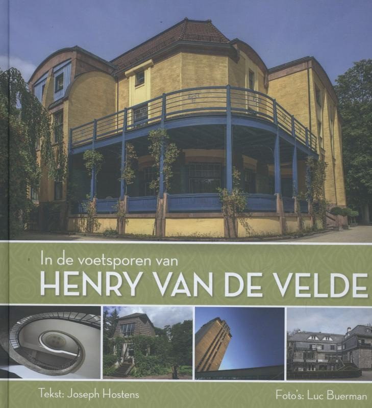 In de voetsporen van Henri van de Velde een architectuurreis door België, Duitsland en Nederland, Luc Buerman, Hardcover