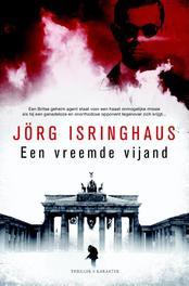 Een vreemde vijand Isringhaus, J�rg, Paperback