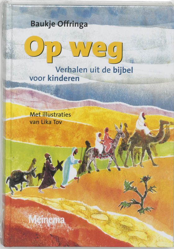 Op weg. verhalen uit de bijbel voor kinderen, Offringa, B., Hardcover  <span class=