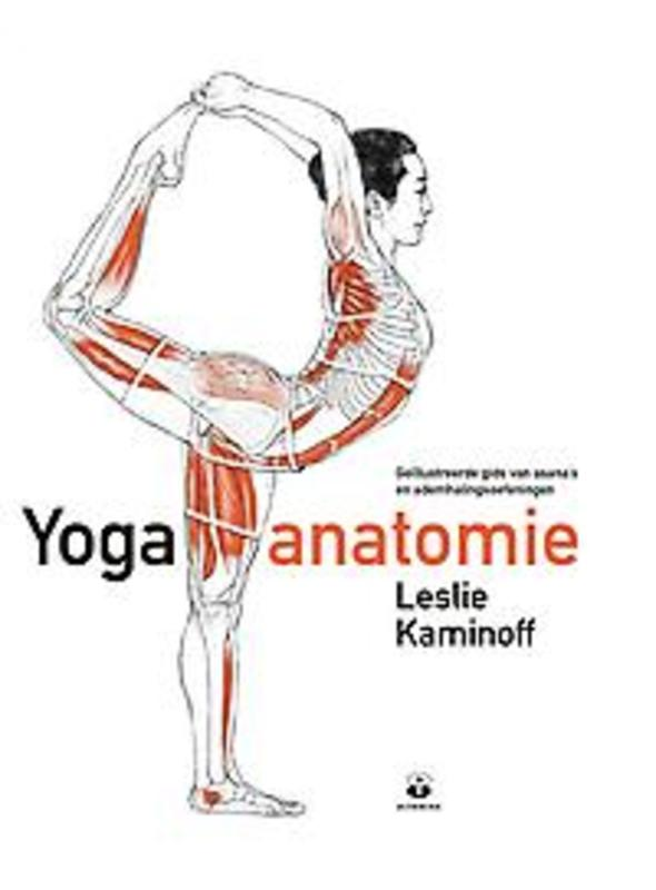 Yoga anatomie geïllustreerde gids van asana's en ademhalingsoefeningen, Kaminoff, Leslie, Paperback