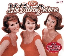 ALL THE HITS & MORE ORIGINAL RECORDINGS-DIGITALLY REMASTERED MCGUIRE SISTERS, CD