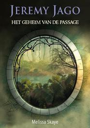 Het geheim van de passage Jeremy Jago, Melissa Skaye, Paperback