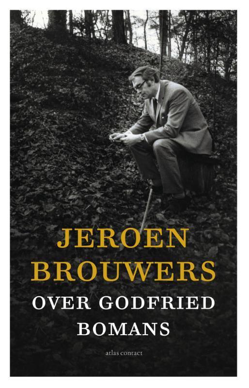 Jeroen Brouwers over Godfried Bomans Jeroen Brouwers, Paperback