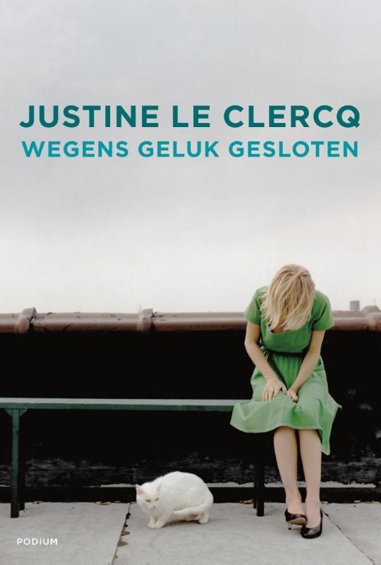 Wegens geluk gesloten Le Clercq, Justine, Paperback