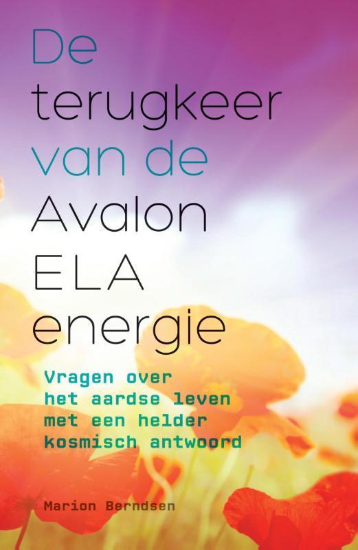 De terugkeer van de Avalon ELA energie vragen over het aardse leven met een helder kosmisch antwoord, Berndsen, Marion, Paperback