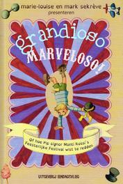 Grandioso Marveloso! of hoe Pip signor Monti Rossi's Feesterlijke Festival wist te redden, Sekrève, Mark, Hardcover