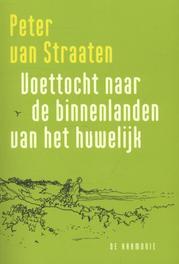 Voettocht naar de binnenlanden van het huwelijk Van Straaten, Peter, Paperback
