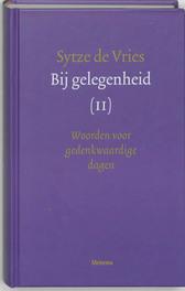 Bij gelegenheid: Deel 2: woorden voor gedenkwaardige dagen. woorden voor gedenkwaardige dagen, Vries, S., Hardcover