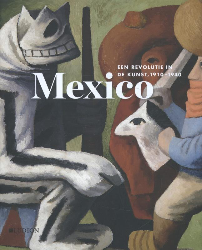 Mexico  een revolutie in de kunst 1910-1940, Locke, Adrian, Hardcover