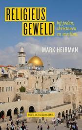 Religieus geweld bij joden, christenen en moslims, Heirman, Mark, Paperback