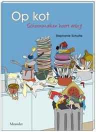 Op kot schoonmaken hoort erbij!, Stephanie Schutte, Paperback
