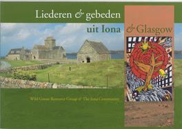 Liederen en gebeden uit Iona & Glasgow WILD, GOOSE RESOURCE, Paperback