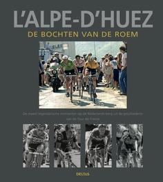 Alpe d'Huez De bochten van de roem, Patrick Fillion, Hardcover