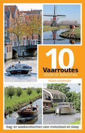 10 vaarroutes door de Randstad dag- en weekendtochten voor motorboot en sloep, Koorneef, Frank, Paperback