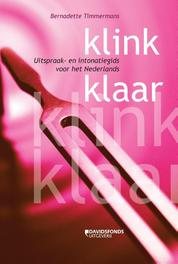 Klink klaar uitspraak- en intonatiegids voor het Nederlands, Bernadette Timmermans, Paperback