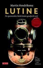 Lutine de spannendste Nederlandse goudjacht ooit, Martin Hendriksma, Paperback