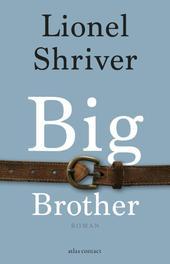 Big brother roman, Shriver, Lionel, Paperback