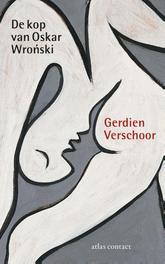 De kop van Oskar Wronski roman, Verschoor, Gerdien, Paperback
