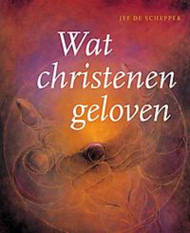 Wat christenen geloven Jef De Schepper, Paperback