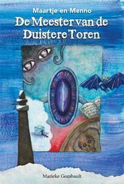 Maartje en Menno, de meester van de duistere toren Marieke Gombault, Paperback