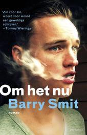 Om het nu roman, Barry Smit, Paperback