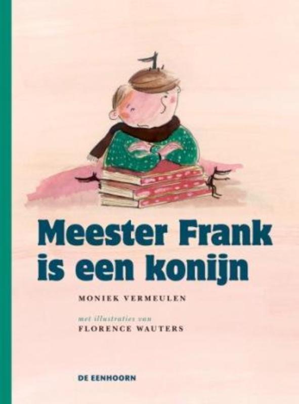 Meester Frank is een konijn Vermeulen, Moniek, Hardcover