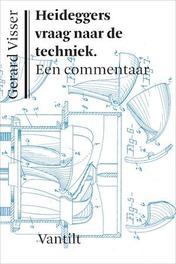 Heideggers vraag naar de techniek een commentaar, Gerard Visser, Paperback