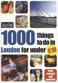 1000 Things to Do in London...