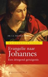 Evangelie van Johannes een dringend getuigenis, Sjaak van den Berg, Paperback