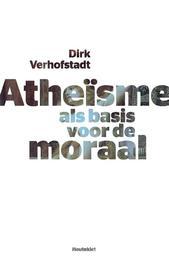 Atheisme als basis voor de moraal Verhofstadt, Dirk, Paperback