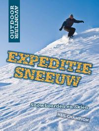 Expeditie sneeuw snowboarden en skien, Neil Champion, Hardcover