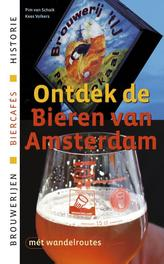 Ontdek de bieren van Amsterdam historie, brouwerijen, cafes, Volkers, Kees, Paperback
