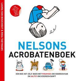 Nelsons acrobatenboek een doe-het-zelf-boek met piramides die iedereen kan en salto's die iedereen durft, Laura Van Bouchout, Hardcover