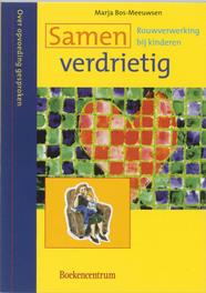 Samen verdrietig. rouwverwerking voor ouders en kinderen, BOS-MEEUWSEN, MARJA, Paperback