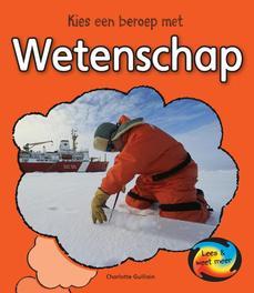 Wetenschap Lees & Weet Meer, Charlotte Guillain, Hardcover