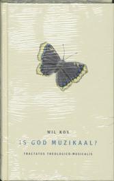 Is God muzikaal?. tractatus theologico-musicalis, W. Kox, Hardcover