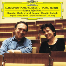 PIANO CONCERTO/QUINTET CHAMBER ORCH.OF EUROPE, MARIA JOAO PIRES, CLAUDIO ABBAD Audio CD, R. SCHUMANN, CD